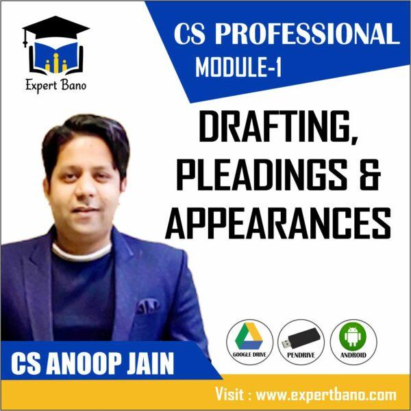 CS PROFESSIONAL MODULE 1 DRAFTING ,PLEADINGS & APPEARANCES BY CS ANOOP JAIN