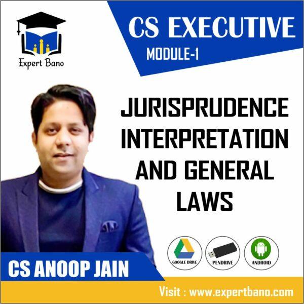 CS EXECUTIVE MODULE 1 JURISPRUDENCE INTERPRETATION AND GENERAL LAWS BY CS ANOOP JAIN