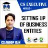CS EXECUTIVE MODULE 1 SETTING UP OF BUSINESS ENTITIES CS ANOOP JAIN