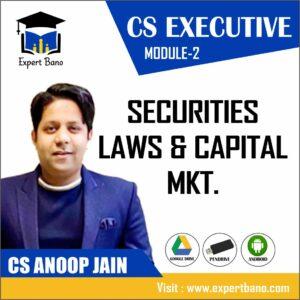 CS EXECUTIVE MODULE 2 SECURITIES LAWS & CAPITAL MKT. BY CS ANOOP JAIN