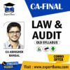 CA FINAL LAW AND AUDIT OLD SYLLABUS COMBO BY CA ABHISHEK BANSAL