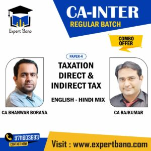 CA INTER – Direct & Indirect Taxation (Regular Batch) – CA Bhanwar Borana & CA Rajkumar