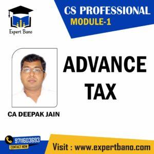 CS PROFESSIONAL MODULE 1 COMPLETE ADVANCE TAX BATCH BY CA DEEPAK JAIN