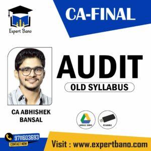 CA FINAL AUDIT OLD SYLLABUS BY CA ABHISHEK BANSAL