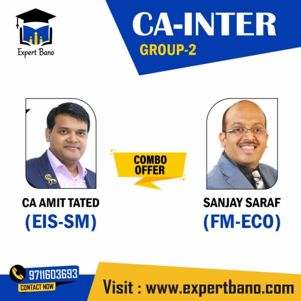 CA Inter (Group 2)- FM-ECO & EIS-SM (Combo) By Sanjay Saraf and CA Amit Tated