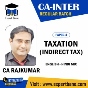 CA INTER – Indirect Taxation (Regular Batch) – CA Rajkumar