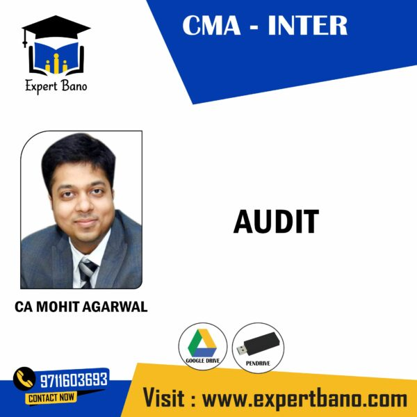 CMA INTER AUDIT BY CA MOHIT AGARWAL