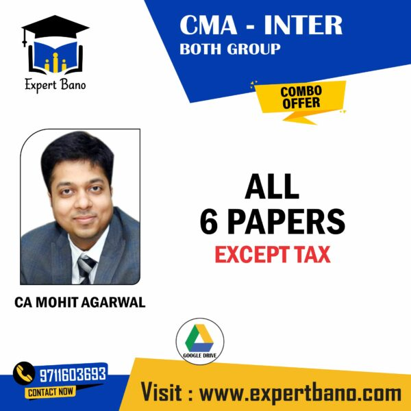 CMA INTER BOTH GROUP EXCEPT TAX COMBO OFFER BY CA MOHIT AGARWAL