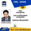 CMA INTER COST ACCOUNTING+ CSOT & MANAGEMNET ACCOUNTING+ FINANCIAL MANAGEMENT BY CA MOHIT AGARWAL