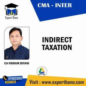 CMA INTER INDIRECT TAXATION BY CA VIKRAM BIYANI