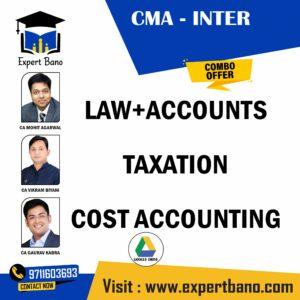 CMA INTER LAW+ ACCOUNTS+ TAXATION+ COST ACCOUNTING BY CA MOHIT AGARWAL, CA VIKRAM BIYANI AND CA GAURAV KABRA