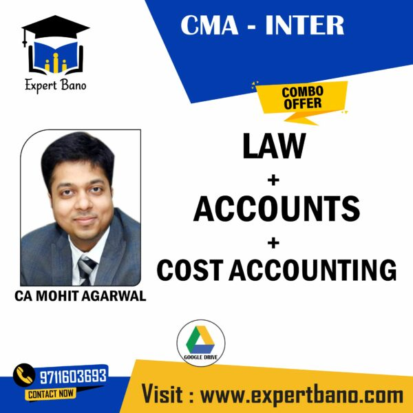 CMA INTER LAW+A CCOUNTS+ COST ACCOUNTING BY CA MOHIT AGARWAL