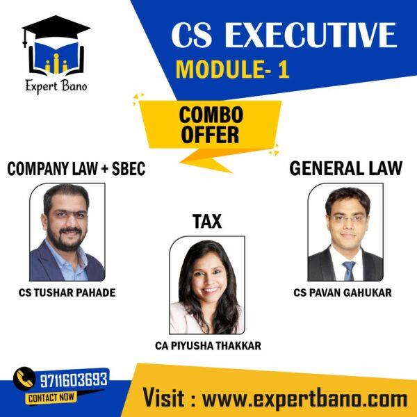 CS EXECUTIVE MODULE 1 COMPANY LAW / SETTING UP OF BUSINESS ENTITIES & CLOSURE BY CS TUSHAR PAHADE   GENERAL LAW BY CS PAVAN GAHUKAR   TAX BY CA PIYUSHA THAKKAR