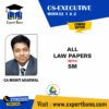 CS EXE ALL LAW PAPERS WITH SM BY CA MOHIT AGARWAL