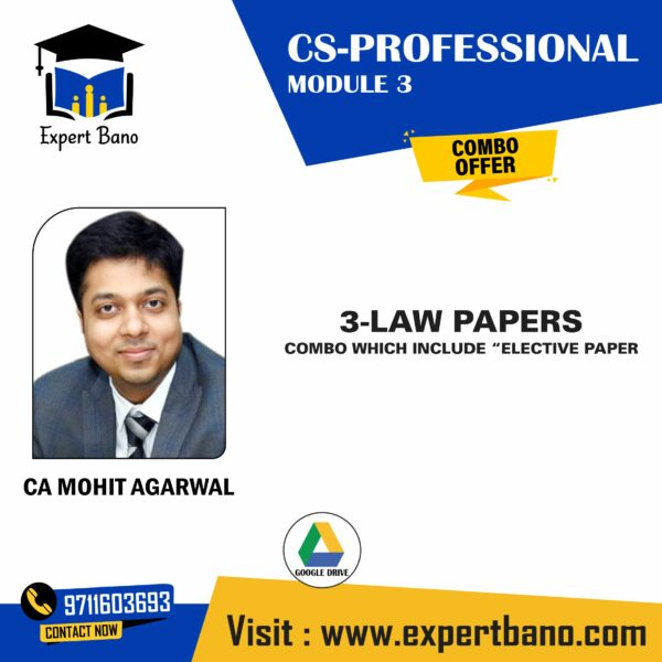 CS PROFESSIONAL 3 LAW PAPERS BY CA MOHIT AGARAWL