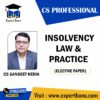 CS PROFESSIONAL INSOLVENCY-LAW & PRACTICE (ELECTIVE PAPER) BY CS SANGEET KEDIA SIR