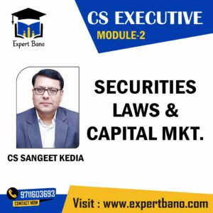 CS EXECUTIVE MODULE 2 SECURITIES LAWS & CAPITAL MKT. BY CS SANGEET KEDIA