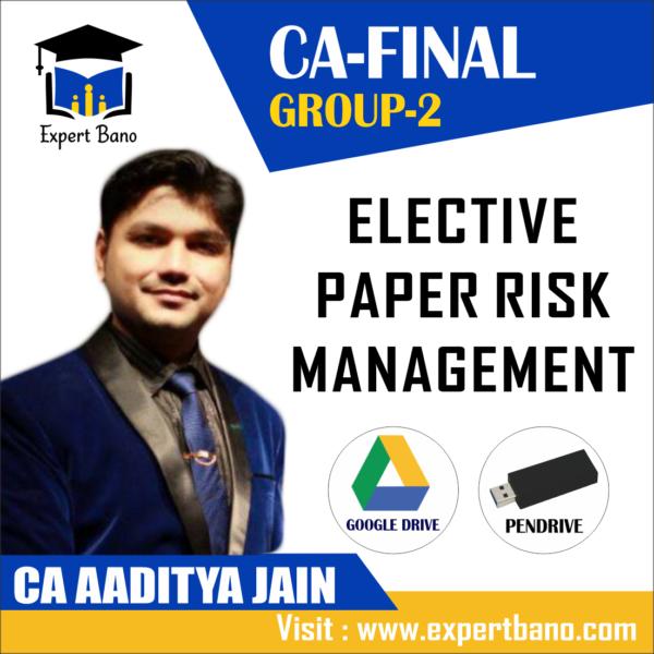 CA FINAL GROUP 2 ELECTIVE PAPER RISK MANAGEMENT (RM ) BY CA AADITYA JAIN