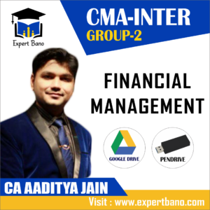 CMA INTER GROUP 2 FINANCIAL MANAGEMENT BY CA AADITYA JAIN