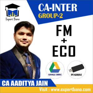 CA INTER GROUP 2 FINANCIAL MANAGEMENT AND ECONOMICS FOR FINANCE ( FM-ECO ) BY CA AADITYA JAIN