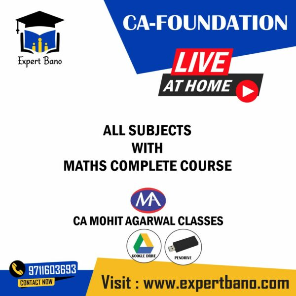 MOHIT AGARWAL CA FOUNDATION LIVE BATCH WITH MATHS