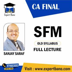 CA Final SFM (Old Syllabus) Full Lecture By Sanjay Saraf