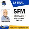 CA Final SFM (New Syllabus) – Full Course (ENGLISH)- Sanjay Saraf