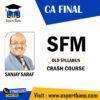 CA Final SFM (Old Syllabus) Crash Course By Sanjay Saraf