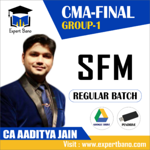 CMA FINAL GROUP 1 SFM REGULAR BATCH BY CA AADITYA JAIN
