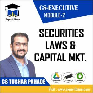 CS EXECUTIVE MODULE 2 SECURITIES LAWS & CAPITAL MKT. BY CS TUSHAR PAHADE