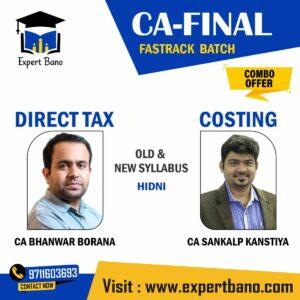 CA Final Direct Tax & Costing FAST TRACK BATCH BY CA Bhanwar Borana & CA Sankalp Kanstiya (COMBO)