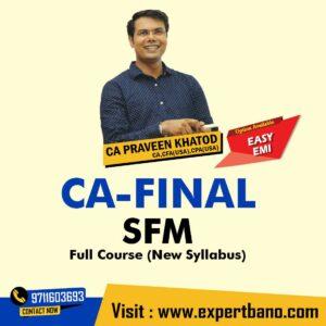 1 CA Final – SFM Full (New Syllabus) by CA Praveen Khatod