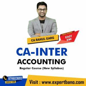 1 CA INTER ACCOUNTING REGULAR CA RAHUL GARG
