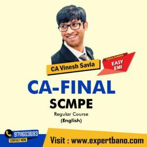 11. CA Final SCMPE Regular Course In English By CA Vinesh Savla