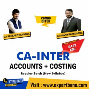 16 CA INTER ACCOUNTS+COSTING COMBO BY CA ANAND & CA SANKALP KANSHTYA