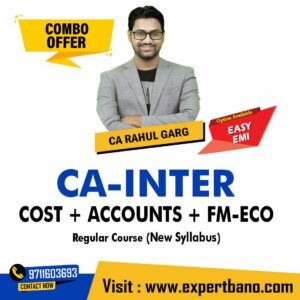 17 CA INTER COST + ACCOUNTS + FM-ECO REGULAR CA RAHUL GARG