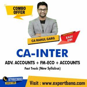 23 CA INTER ADV. ACCOUNTS + FM-ECO + ACCOUNTS FAST TRACK CA RAHUL GARG