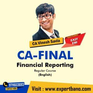 6. CA Final Financial Reporting Regular Course In English By CA Vinesh Savla