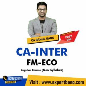 7 CA INTER FM-ECO REGULAR CA RAHUL GARG