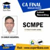CA FINAL SCMPE latest recording by ca sanjay aggrawal