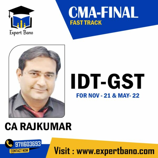 CMA FINAL IDT FAST TRACK BY CA RAJKUMAR CLASSES AT EXPERTBANO